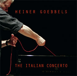GOEBBELS, HEINER: The Italian Concerts