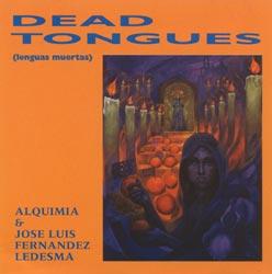 ALQUIMIA/LEDESMA:  Dead Tongues