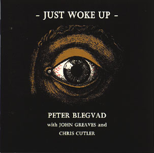 BLEGVAD, PETER: Just Woke Up