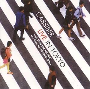 CASSIBER/GROUND ZERO:  Live in Tokyo/Ground Zero remix (dbl)