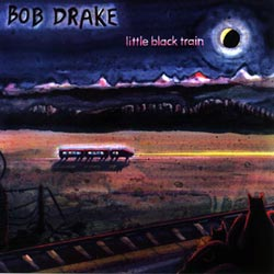 DRAKE, BOB: Little Black Train