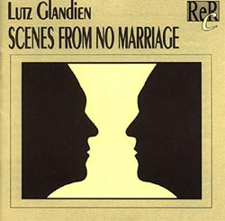 GLANDIEN, LUTZ:  Scenes From No Marriage