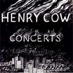 HENRY COW: Concerts (dbl)
