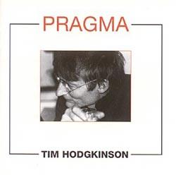 HODGKINSON, TIM: Pragma: New Works