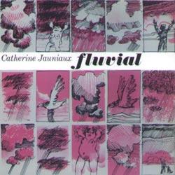 JAUNIAUX, CATHERINE: Fluvial