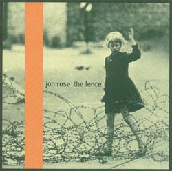 ROSE, JON:  The Fence