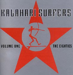 KALAHARI SURFERS:  Vol 1 The 80's