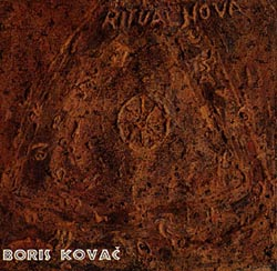KOVAC, BORIS: From Ritual Nova 1 and 2