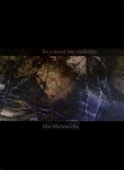 MARTUSCIELLO, ELIO: To extend the visibility DVD