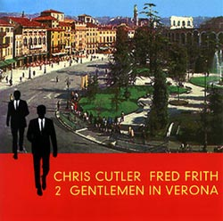 CUTLER, CHRIS/FRITH, FRED:  Two Gentlemen in Verona