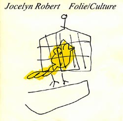 ROBERT, JOCELYN :  Folie Culture