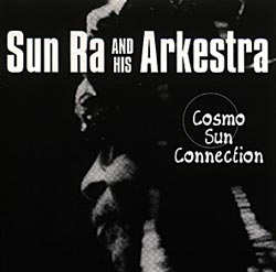 SUN RA:  Cosmo-Sun Connection