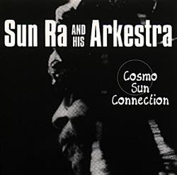 SUN RA:  Cosmo-Sun Connection
