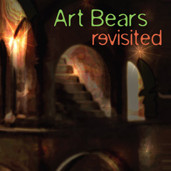 ART BEARS: Art Bears Revisited (dbl)