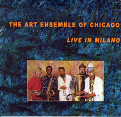 ART ENSEMBLE OF CHICAGO, THE: Live in Milano