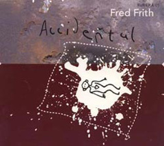 FRITH, FRED :  Accidental