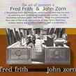 FRED FRITH . JOHN ZORN: The Art of |Memory II