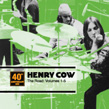 HENRY COW: THE 40th ANNIVERSARY HENRY COW BOX SET ON INSTALLMENT PLAN