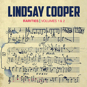 COOPER,LINDSAY: Rarities from the Lindsay Cooper Archive (compiled for the occasion of her first mem