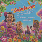 SCOTT, RAYMOND:  Kodachrome – Compositions for Orchestra