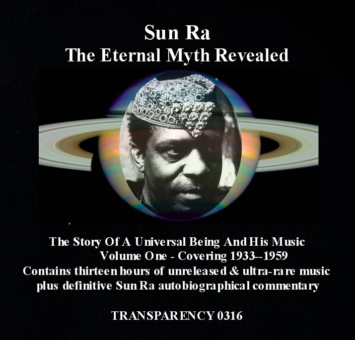 SUN RA: The Eternal Myth: The early Music History Of Sun Ra Part 1 1921-1958 (14 CD boxed set and pa