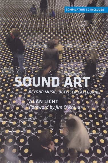 LICHT, ALAN: Sound Art (book + CD)