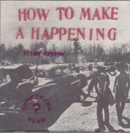 KAPROW, ALLEN: How to make a Happening