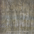 ANTHONY MOORE & THE MISSING PRESENT BAND: The Present is Missing (Vinyl)