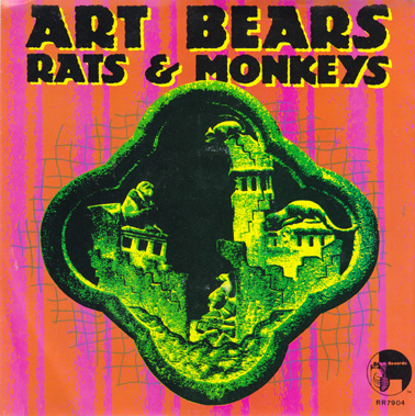 ART BEARS: Rats and Monkeys/Collapse