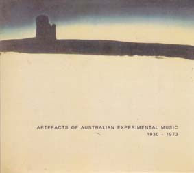 ARTEFACTS OF AUSTRALIAN EXPERIMENTAL MUSIC 1930-1973