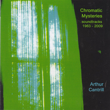 CANTRILL, ARTHUR: Chromatic Mysteries 1963-2009