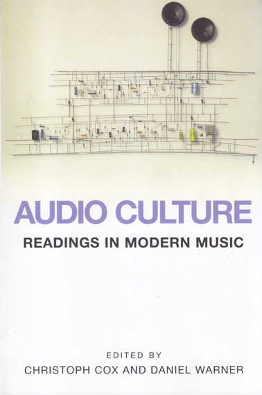 AUDIO CULTURE: Ed. Christopher Cox and Daniel Warner