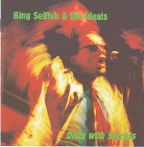 SELFISH, BING and THE IDEALS: Dizzy with Success