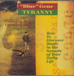 TYRANNY, 'BLUE' GENE: Country Boy, County Dog