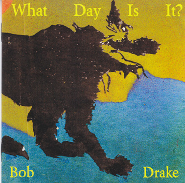 DRAKE, BOB: What Day Is It