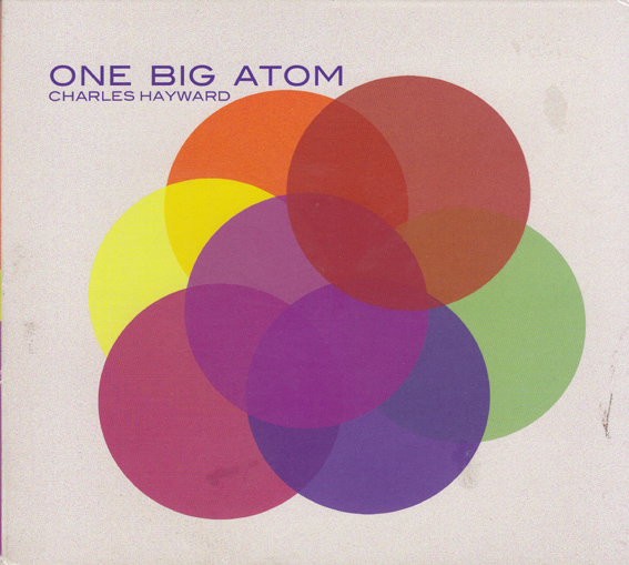 CHARLES HAYWARD: One Big Atom
