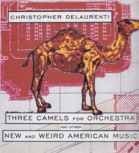 DELAURENTI, CHRISTOPHER: Three camels for Orchestra