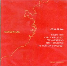 FRITH, FRED / COSA BRAVA: Ragged Atlas