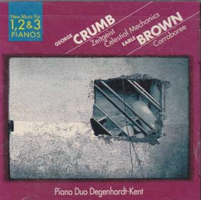 CRUMB, GEORGE/EARL BROWN: Zeitgeist, Corroberee, Celestial Mechanics