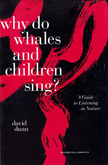 DUNN, DAVID: Why do whales and children sing? CD and book