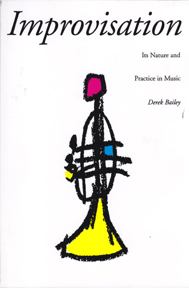BAILEY, DEREK: Improvisation (book)