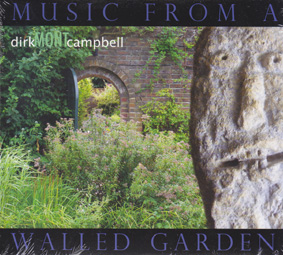 CAMPBELL, DIRK: Music from a Walled Garden