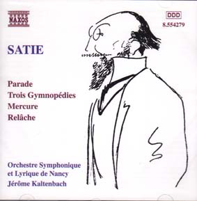 SATIE, ERIK: Orchestra Works: Parade, Mercure, Relâche, Cinema and Trois Gymnopédies
