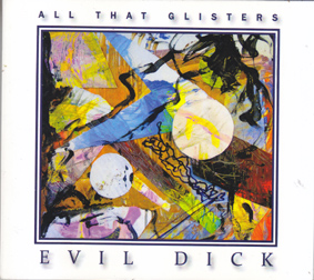 EVIL DICK: All that Glisters