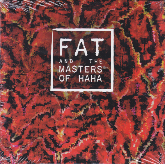 FAT: And The Masters Of  HAHA.