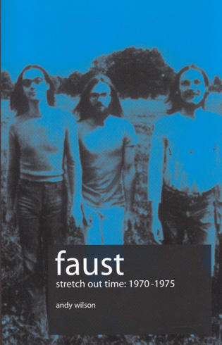 WILSON, ANDY: FAUST. Stretch out Time 1970-75