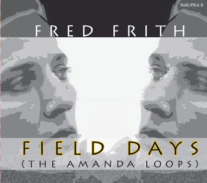 FRITH, FRED: Field Days.