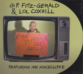 G.F. FITZGERALD & LOL COXHILL: The Poppy Seed Affair (2CD and DVD set)