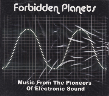 FORBIDDEN PLANETS: Music from the pioneers of Electronic Sound (double CD)