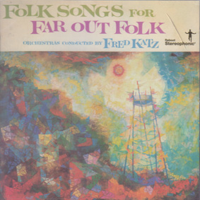 KATZ, FRED: Folk Songs for Far Out Folk